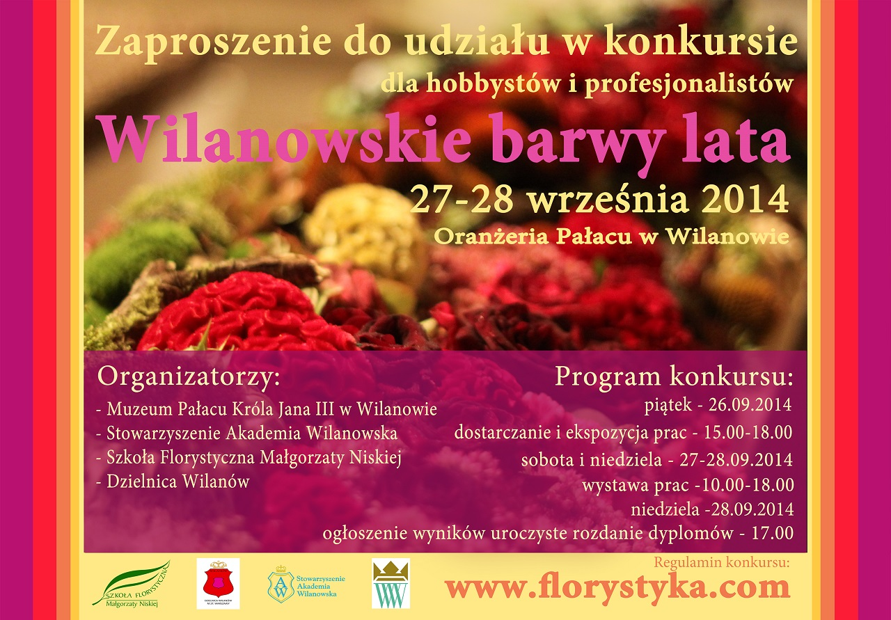 """Serdecznie zapraszamy na coroczną wystawę kompozycji kwiatowych """"Wilanowskie barwy lata – dary ziemi""""."""